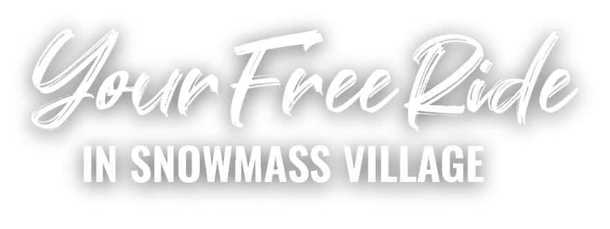 Your Free Ride in Snowmass Village